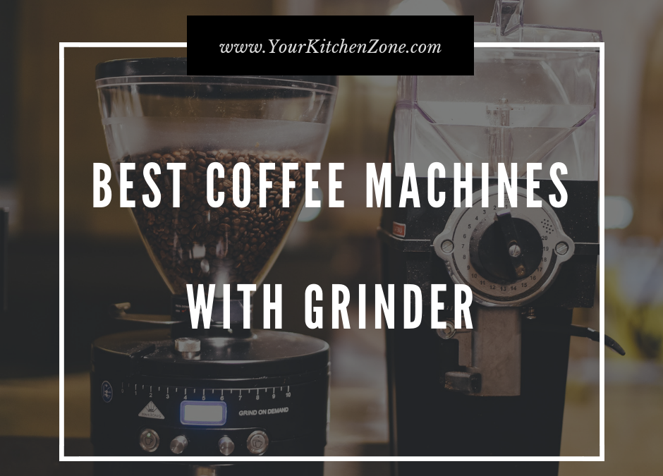 What are the Best Coffee Makers with Grinder?