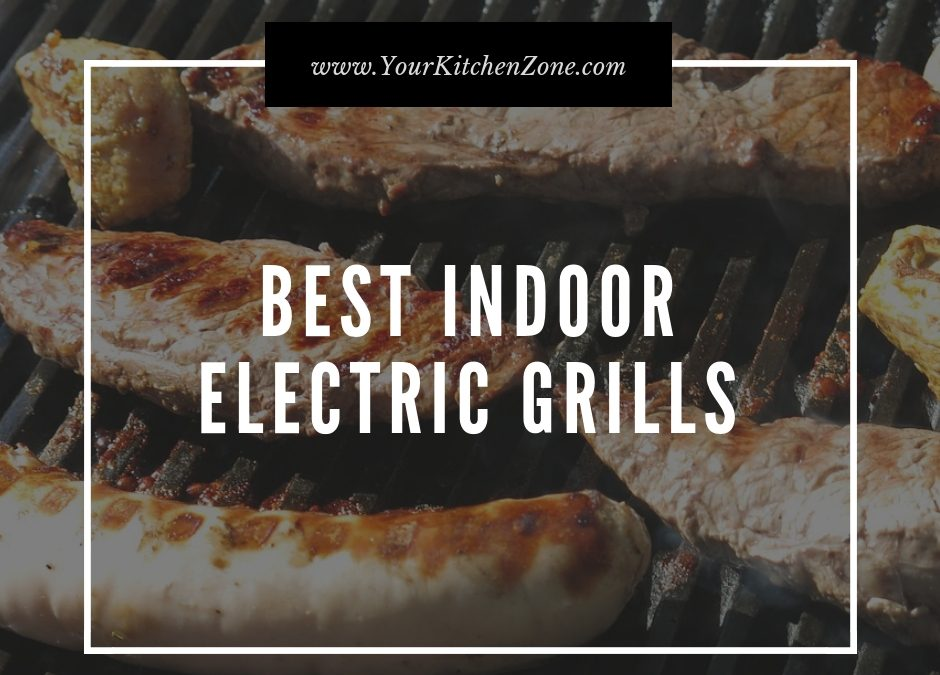 Guide: How to Choose The Perfect Indoor Electric Grill (with Removable Plates)