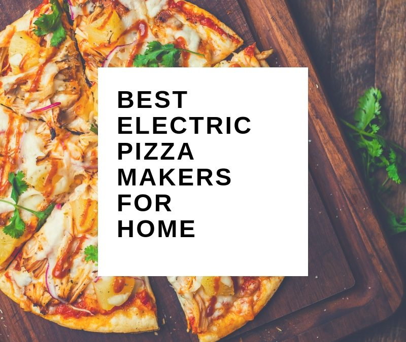 Guide: Choosing the Perfect Electric Pizza Oven for Home