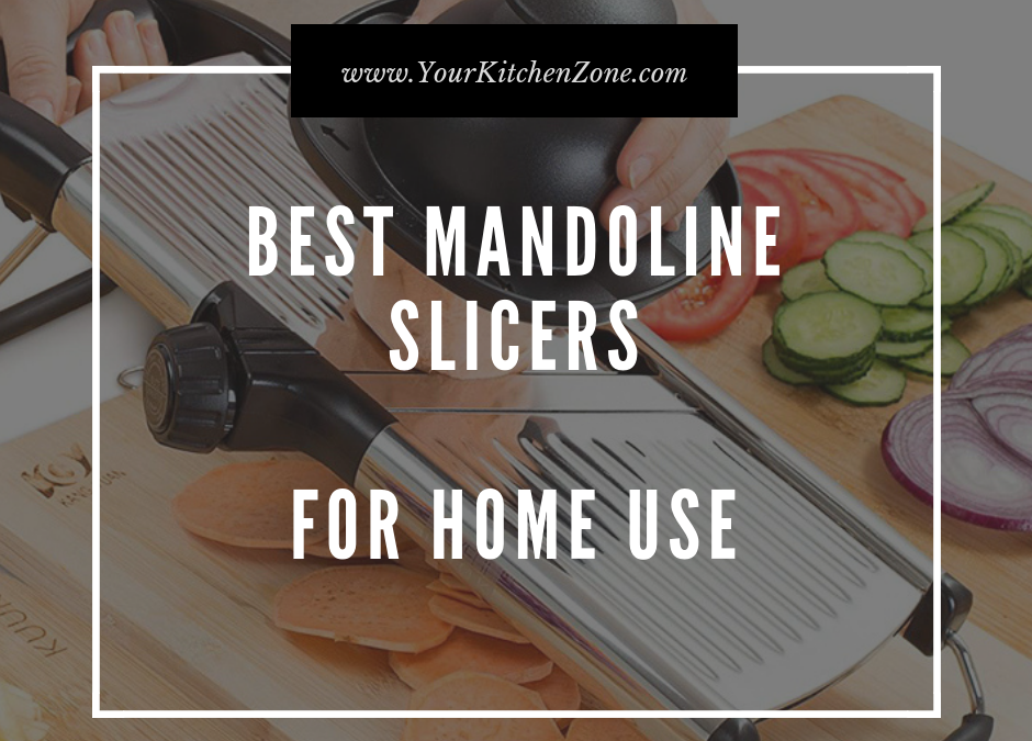 Guide: How To Choose The Perfect Mandoline Slicers for Home Use?
